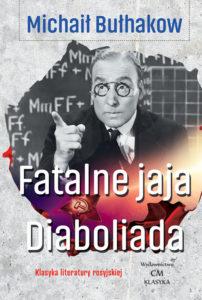 Michaił Bułhakow, Fatalne jaja, Diaboliada