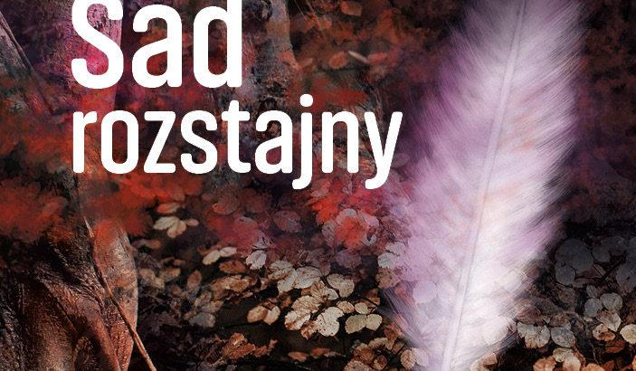 Bolesław Leśmian Poezje Sad Rozstajny