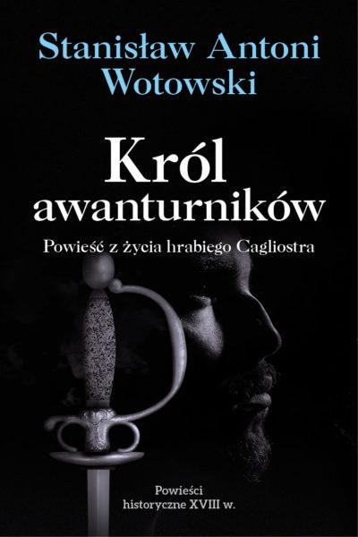 Stanisław A. Wotowski, Król awanturników